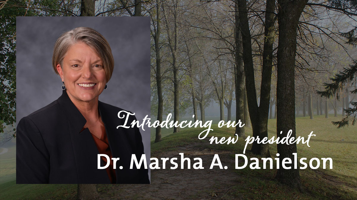 Introducing our next president Dr. Marsha A. Danielson